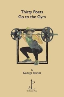 Thirty Poets Go to the Gym, Paperback / softback Book