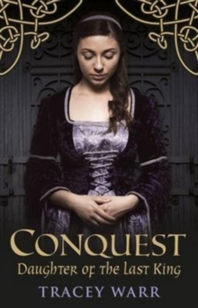 Conquest : Daughter of the Last King Book 1, Paperback Book