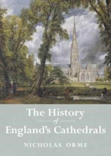 The History of England's Cathedrals, Hardback Book