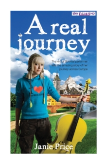 A Real Journey, 'The Art of Survival' Performer Tells the Amazing Story of Her Journey Across Europe, Paperback Book