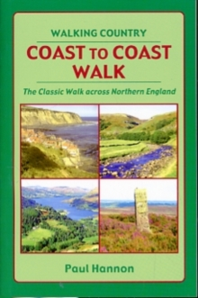 Coast to Coast Walk : The Classic Walk Across Northern England, Paperback Book