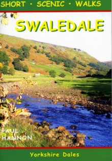 Swaledale : Short Scenic Walks, Paperback Book
