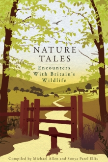 Nature Tales : Encounters with Britain's Wildlife, Paperback Book