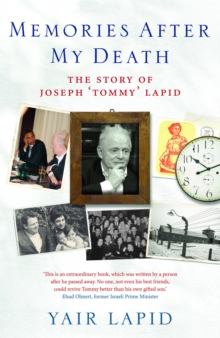 Memories After My Death : The Story of Joseph 'Tommy' Lapid, EPUB eBook