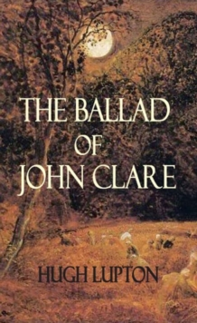 The Ballad of John Clare, Paperback Book