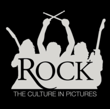 Rock! : The Culture in Pictures, Paperback / softback Book