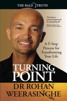 Turning Point : A 6 Step Process for Transforming Your Life, Paperback / softback Book
