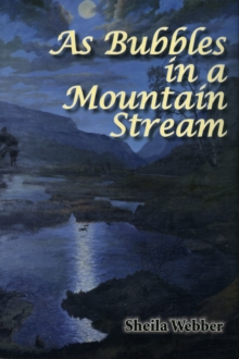 As Bubbles in a Mountain Stream, Paperback / softback Book