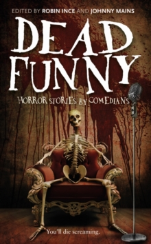 Dead Funny : Horror Stories by Comedians, Hardback Book