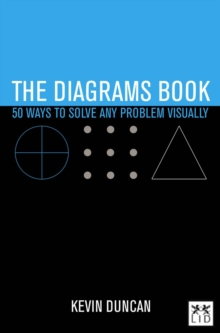 The Diagrams Book : 50 Ways to Solve Any Problem Visually, Hardback Book