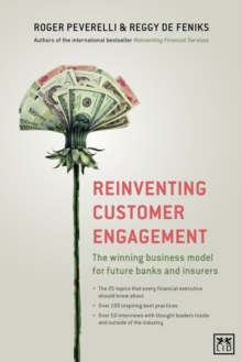 Reinventing Customer Engagement : The Next Level of Digital Transformation for Banks and Insurers, Hardback Book