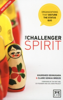 The Challenger Spirit : Organisations That Disturb the Status Quo, Paperback Book