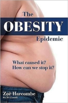 The Obesity Epidemic : What Caused It? How Can We Stop It?, Hardback Book