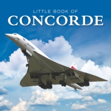 Little Book of Concorde, Hardback Book