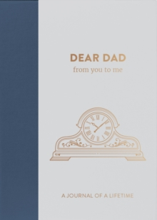 Dear Dad, from you to me : Timeless Edition, Hardback Book