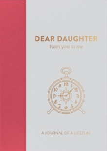 Dear Daughter, from you to me : Timeless Edition, Hardback Book