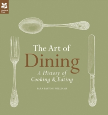 The Art of Dining : The History of Cooking and Eating, Hardback Book
