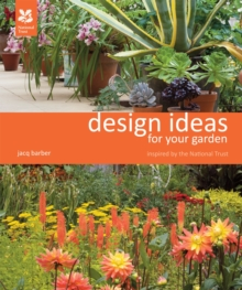 Design Ideas for Your Garden : Inspired by the National Trust, Hardback Book
