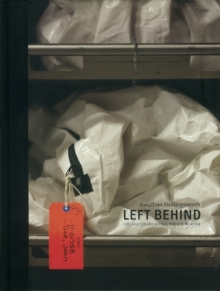 Left Behind : Life and Death Along the US Border, Hardback Book