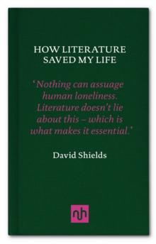 How Literature Saved My Life, Hardback Book