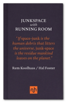Junkspace/Running Room, Hardback Book