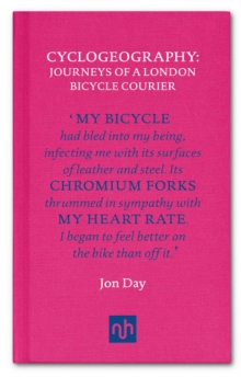 Cyclogeography : Journeys of a London Bicycle Courier, Hardback Book