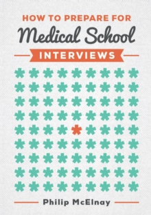 How to Prepare for Medical School Interviews, Paperback Book