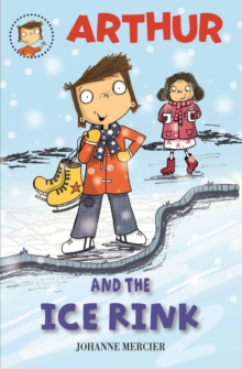 Arthur and the Ice Rink, Paperback / softback Book