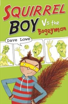 Squirrel Boy vs. the Bogeyman, Paperback Book
