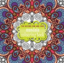The Second One and Only Mandala Colouring Book: Second Mandala Colouring Book, Paperback Book