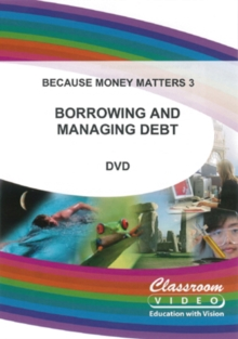 Because Money Matters: Part Three - Borrowing and Managing Debt, DVD  DVD