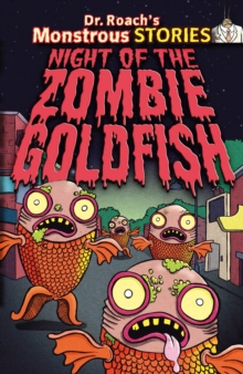 Monstrous Stories: Night of the Zombie Goldfish, Paperback Book