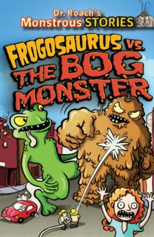 Monstrous Stores: Frogosaurus vs. the Bog Monster, Paperback Book