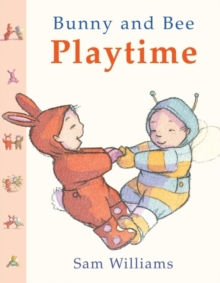 Bunny and Bee Playtime, Board book Book