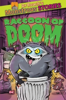 Monstrous Stories: The Racoon of Doom, Paperback Book
