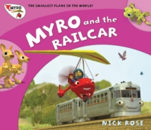 Myro and the Railcar : Myro, the Smallest Plane in the World, Paperback Book