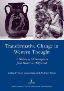Transformative Change in Western Thought : A History of Metamorphosis from Homer to Hollywood, Hardback Book
