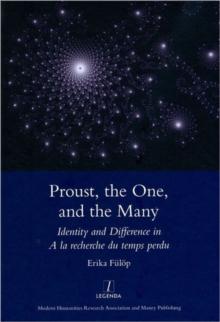 Proust, the One, and the Many : Identity and Difference in A La Recherche Du Temps Perdu, Hardback Book