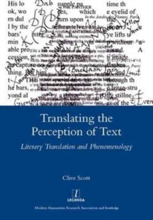 Translating the Perception of Text : Literary Translation and Phenomenology, Hardback Book