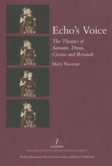 Echo's Voice : The Theatres of Sarraute, Duras, Cixous and Renaude, Hardback Book
