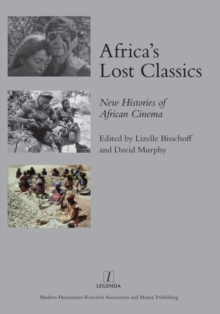 Africa's Lost Classics : New Histories of African Cinema, Hardback Book