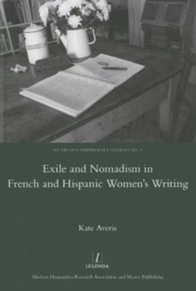 Exile and Nomadism in French and Hispanic Women's Writing, Hardback Book