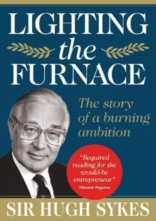 Lighting the Furnace : The Story of a Burning Ambition, Hardback Book