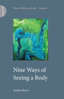 Nine Ways of Seeing a Body, Paperback / softback Book
