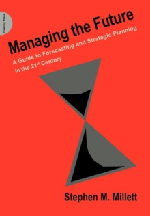 Managing the Future : A Guide to Forecasting and Strategic Planning in the 21st Century, Paperback / softback Book