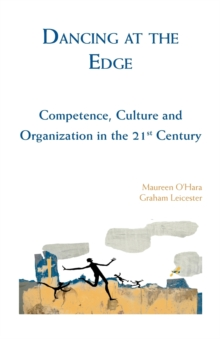 Dancing at the Edge : Competence, Culture and Organization in the 21st Century, Paperback Book