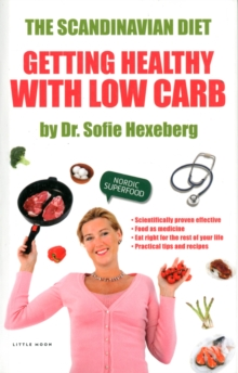 The Scandinavian Diet : Healthy with Low Carbs, Paperback Book