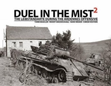 Duel in the Mist 2 : The Leibstandarte During the Ardennes Offensive, Hardback Book