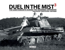 Duel in the Mist 3 : The Leibstandarte During the Ardennes Offensive, Hardback Book