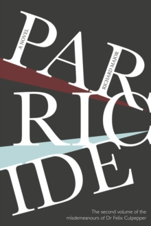 Parricide : The Second Volume of the Misdemeanours of Dr Felix Culpepper, Paperback Book